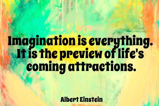 Imagination is everything quote Albert Einstein